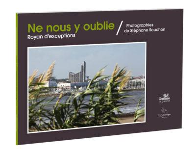 Ne Nous y oublie, Royan d'exceptions par Stéphane Souchon